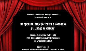 """Spektakl Mojego Teatru z Poznania pt. """"Nago w kisielu"""" – 10 maja"""