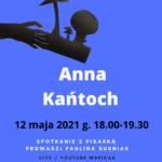 Anna Kańtoch – spotkanie on-line