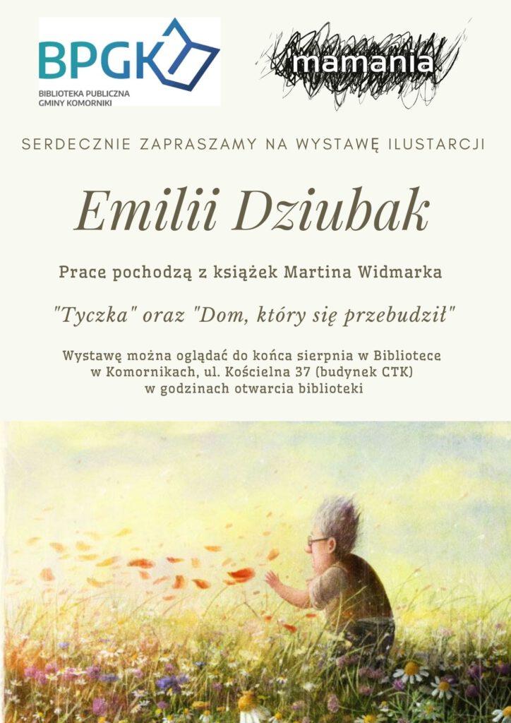 Plakat zapraszający na wystawę ilustracji Emilii Dziubak do książek Martina Widmarka.